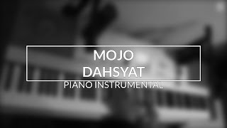 MOJO - Dahsyat (Piano Instrumental Cover)