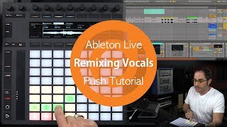 Remixing Vocals with Ableton Push 2
