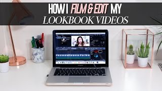 HOW I FILM & EDIT MY LOOKBOOKS, USING FCPX | itslinamar