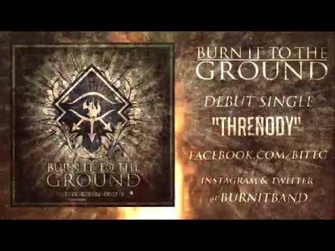 BURN IT TO THE GROUND  THRENODY
