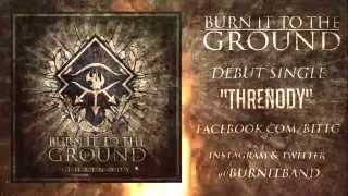 BURN IT TO THE GROUND - THRENODY