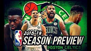 2018-19 NBA Season Preview: Boston Celtics: Kyrie Irving * Jayson Tatum * Gordon Hayward