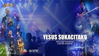 Yesus Sukacitaku - Bethel Worship