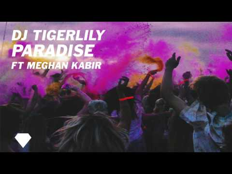 Tigerlily - Paradise ( ft Meghan Kabir )
