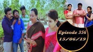 Kalyana Veedu | Tamil Serial | Episode 356 | 15/06/19 |Sun Tv |Thiru Tv