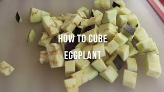 How to cube eggplant   by @cooksmarts