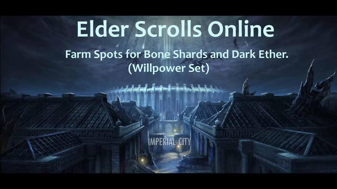 Eso Bone Shards And Dark Ether Farm Spots In Imperial City Willpower Set Youtube