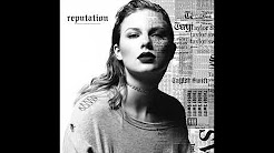 Taylor Swift Reputation (Album Order 1-15)