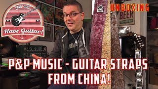 Guitar straps from P&P Music, China, AliExpress (Unboxing)