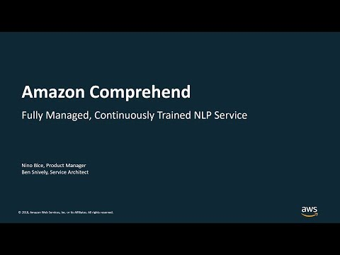 Building Text Analytics Applications on AWS using Amazon Comprehend – AWS Online Tech Talks