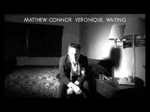 Matthew Connor - Verinoque Waiting