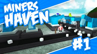 Miners Haven #1 - TIME TO MINE (Roblox Miners Haven)