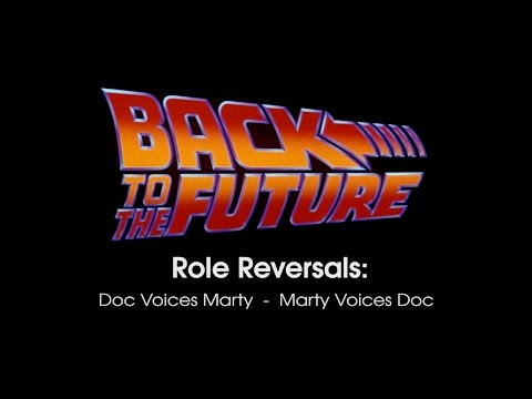 Back to the Future ReVoiced Role Reversal  Doc is Marty, Marty is Doc!