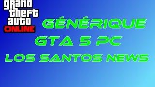Générique GTA 5 PC - Los Santos News