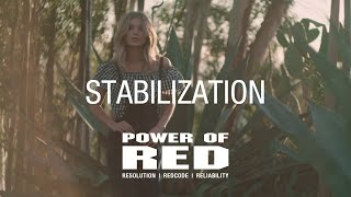 Power of RED | Resolution Matters | Stabilization