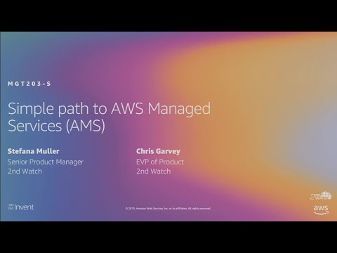 AWS re:Invent 2019: Simple path to AWS Managed Services (AMS) (MGT203-S)