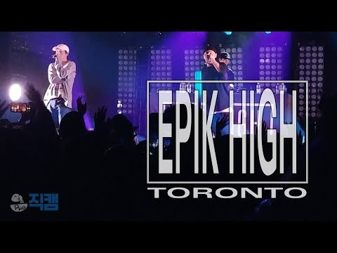 [EPIK HIGH Toronto 직캠] In Seoul, Eternal Sunshine, Kill This Love And More 190404