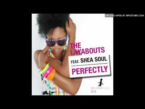 The Layabouts feat. Shea Soul - Perfectly (The Layabouts Vocal