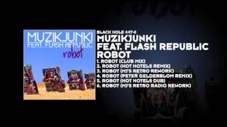 Muzikjunki featuring Flash Republic - Robot