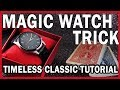 Timeless infinity Magic Watch Time Travel Trick - Easy Magic Tutorial