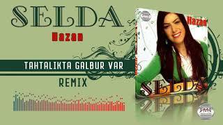 Selda Eşgin Tahtalıkta Galbur Var remix