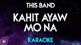 This Band - Kahit Ayaw Mo Na (Karaoke VersionInstrumental)