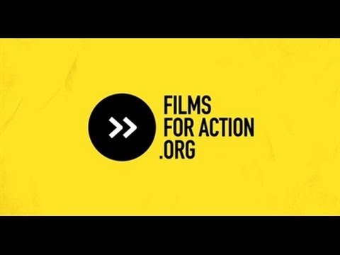 Films For Action: Changing the World Through Film