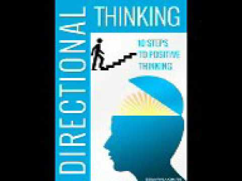 Directional Thinking 10 Steps to Positive Thinking