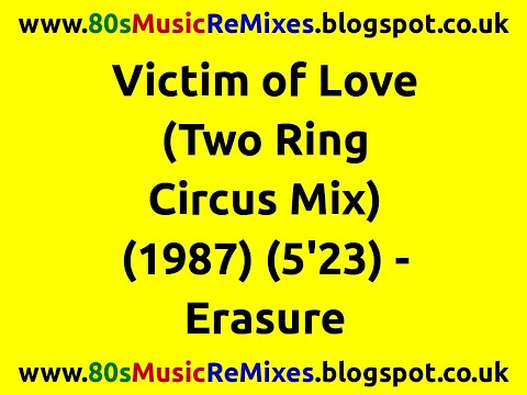Victim of Love (Two Ring Circus Mix) - Erasure | 80s Club Mixes | 80s Club Music | 80s Dance Music
