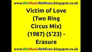"Victim of Love (Two Ring Circus Mix) - Erasure | ""Little"" Louie Vega"