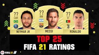 FIFA 21 | TOP 25 BEST PLAYER RATINGS! 😱🔥| FT. MESSI, RONALDO, NEYMAR... etc