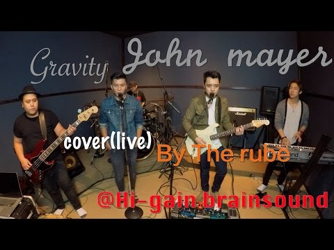 gravity-John mayer cover(live) By The rube (Thailand) @Hi-gain brainsound