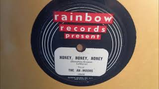 Ah-Moors – Honey, Honey, Honey - Rainbow 10060 - 1948
