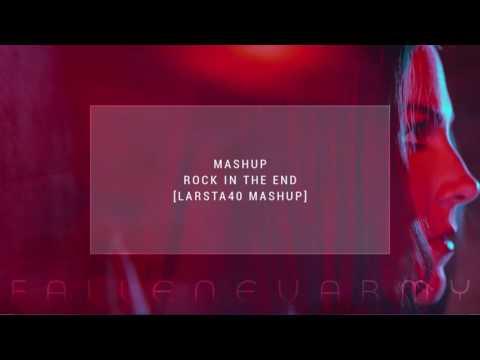 Mashup - Rock In The End (Larsta40 Mashup) by Larsta40