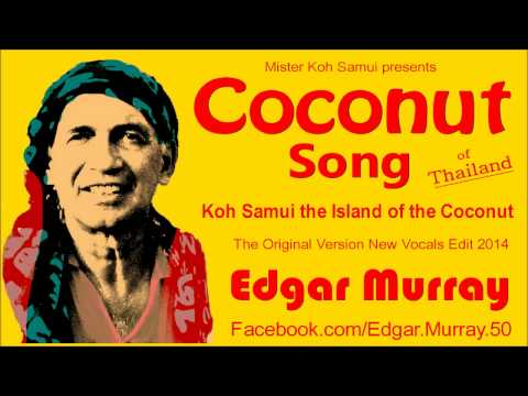 The Coconut Song of Koh Samui - Original Version - Edgar Murray