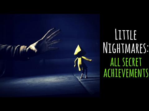 Little Nightmares: All Secret Achievements (Highly Sprung/Kitchen Hand/Elusive/Six's Song)