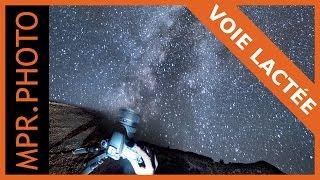 Photographier la voie lactée (et traiter la photo)   1/4h photo sous les étoiles !