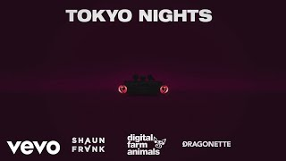 Digital Farm Animals, Shaun Frank, Dragonette - Tokyo Nights (Lyric Video)