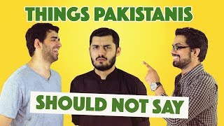 Things Pakistanis Should Not Say | MangoBaaz