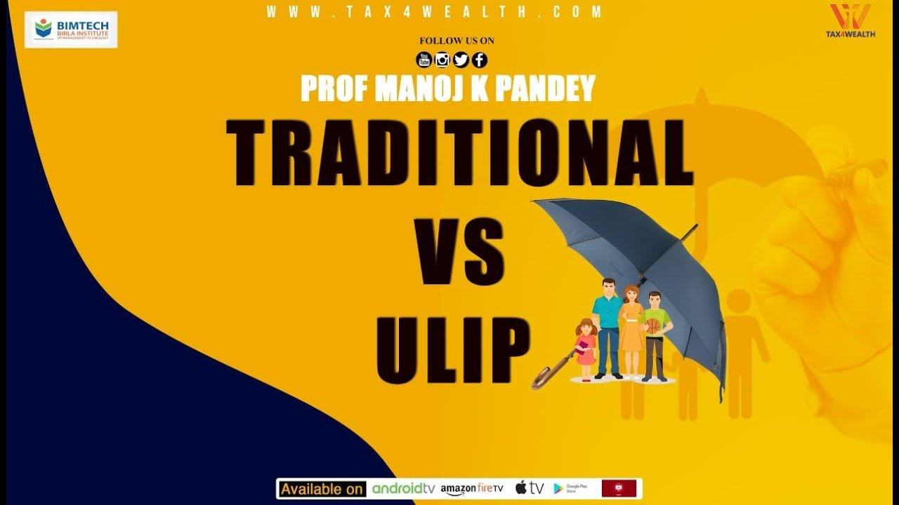 Traditional Insurance Vs ULIP in Detail With Prof Manoj Kumar Pandey