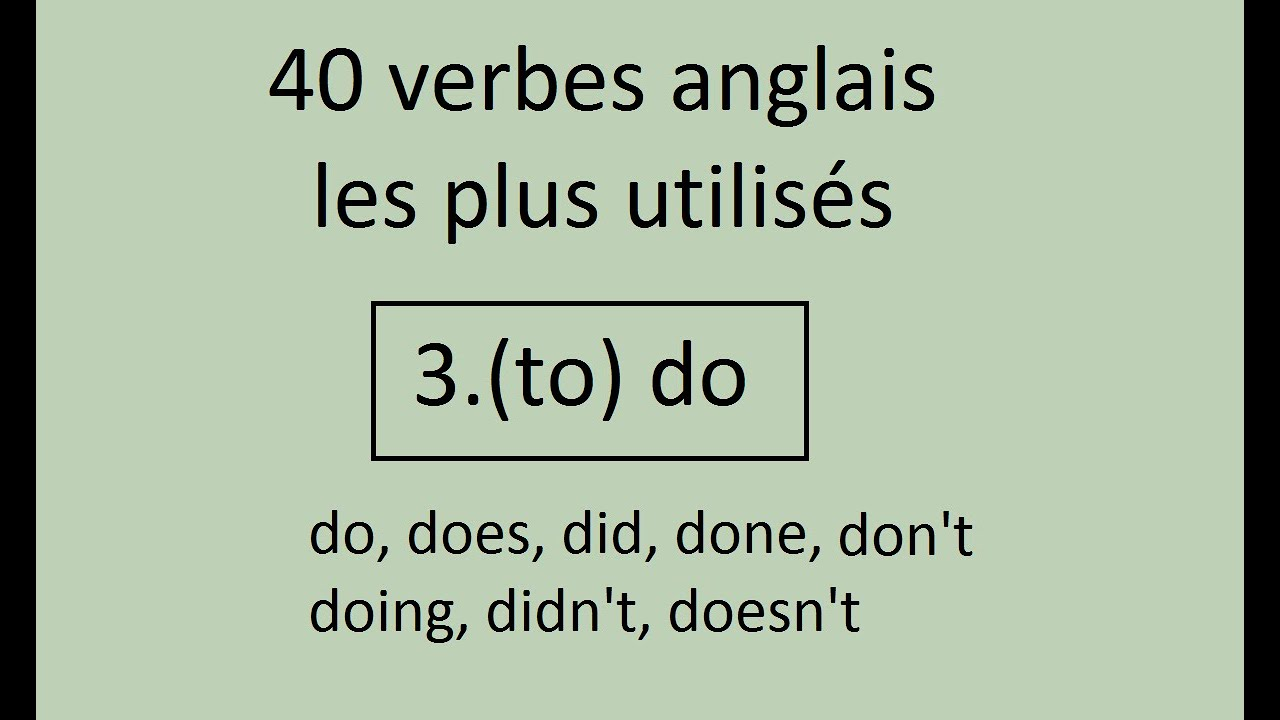 40 Verbes Anglais Les Plus Utilises 3 To Do Faire Youtube