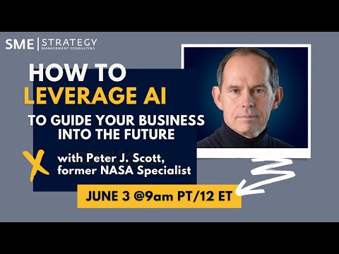 LIVE: How to Leverage AI to Guide Your Business into the Future w/Peter J. Scott (former NASA)
