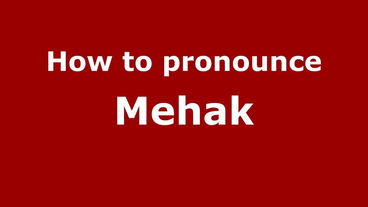 How To Pronounce Mehak Muslim UK