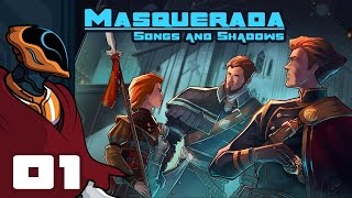 Let's Play Masquerada: Songs And Shadows - PC Gameplay Part 1 - More Questions Than Answers