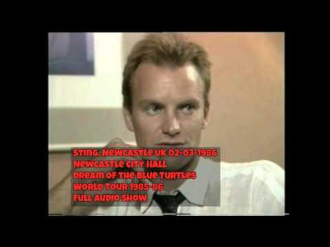 "Sting- Newcastle, UK, ""Newcastle City Hall"", 2-3-1986 (FULL AUDIO SHOW)"