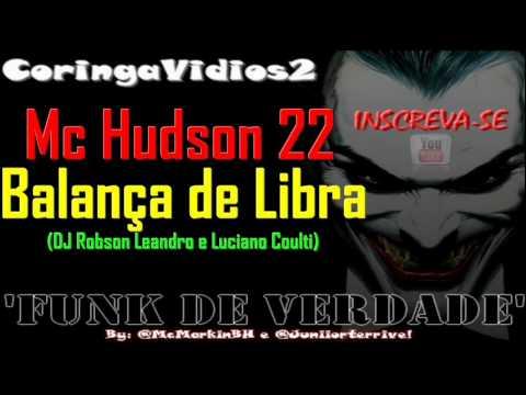 MC HUDSON 22 - BALANÇA DE LIBRA ♪ 'LANÇAMENTO 2012' (DJ ROBSON LEANDRO E LUCIANO COULTI)