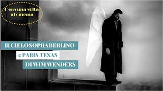 Il cielo sopra Berlino e Paris, Texas di Wim Wenders
