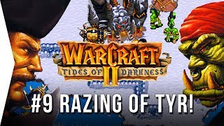 Warcraft 2 ► #9 THE RAZING OF TYR'S HAND - Tides of Darkness - [Nostalgic GOG RTS Gameplay]