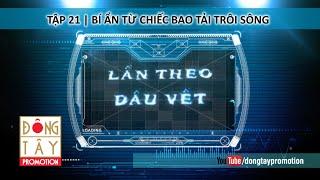 lan theo dau vet  tap 21 - bi an tu chiec bao tai troi song -  30112015