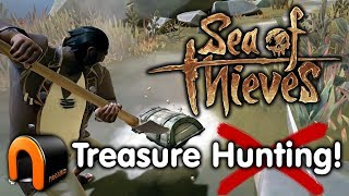 SEA OF THIEVES - TREASURE HUNTING!